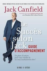 Jack Canfield - Le succès selon Jack - Guide d'accompagnement.