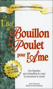 Jack Canfield et Mark Victor Hansen - Un 1er Bol de Bouillon de poulet pour l'âme.