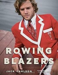 Jack Carlson - Rowing blazers.