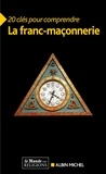Jack Chaboud et Roger Dachez - 20 clés pour comprendre la franc-maçonnerie.