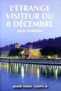 Jack Chaboud - L'étrange visiteur du 8 décembre.