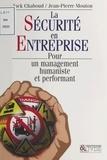Jack Chaboud et Jean-Pierre Mouton - LA SECURITE EN ENTREPRISE. - Pour un management humaniste et performant.