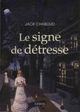 Jack Chaboud - Le signe de détresse.