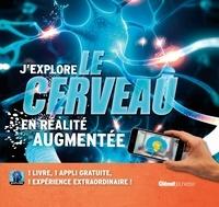 Jack Challoner - J'explore le cerveau en réalité augmentée.