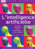 Jack Challoner - L'intelligence artificielle - Un guide d'initiation au futur de l'informatique et de la robotique.