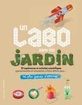 Jack Challoner et Edwood Burn - Un labo dans ton jardin.