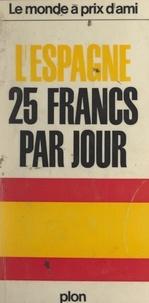 Jack Chargelègue - L'Espagne, 25 francs par jour.