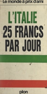 Jack Chargelègue - L'Italie : 25 francs par jour.