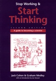 Jack Cohen et Graham Medley - Stop Working & Start Thinking - A Guide to Becoming a Scientist.