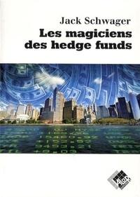 Les magiciens des hedge funds - Jack-D Schwager |
