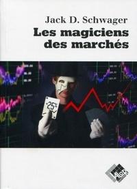 Jack-D Schwager - Les magiciens des marchés - Entretiens avec les meilleurs traders.