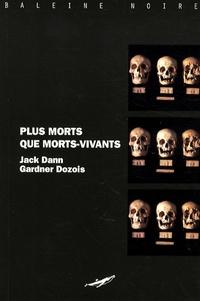 Jack Dann et Gardner Dozois - Plus morts que morts-vivants.