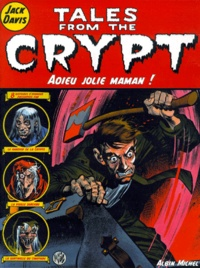 Jack Davis - Tales from the Crypt Tome 3 : Adieu jolie maman.
