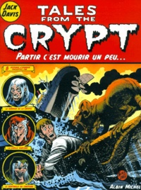 Jack Davis - Tales from the Crypt Tome 4 : Partir c'est mourir un peu....