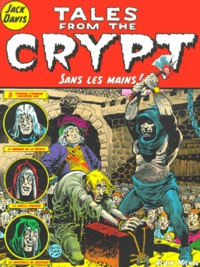 Jack Davis - Tales from the Crypt Tome 8 : Sans les mains !.