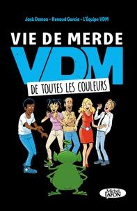 Jack Domon et Renaud Garcia - VDM de toutes les couleurs.