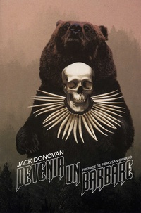 Jack Donovan - Devenir un barbare.