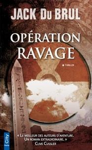 Jack Du Brul - Opération Ravage.
