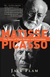 Jack Flam - Matisse and Picasso - The Story of Their Rivalry and Friendship.