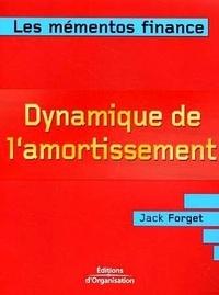 Jack Forget - Dynamique de l'amortissement - Renforcer l'autonomie financière de l'entreprise pour dynamiser ses investissements.