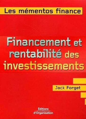 Jack Forget - Financement et rentabilité des investissements - Maximiser les revenus des investissements.