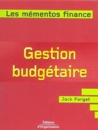 Jack Forget - Gestion budgétaire - Prévoir et contrôler les activités de l'entreprise.