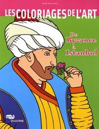 Jack Garnier - Les coloriages de l'art - De Byzance à Istanbul.
