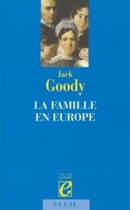 Jack Goody - La famille en Europe.