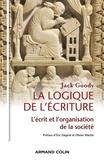 Jack Goody - La logique de l'écriture - L'écrit et l'organisation de la société.