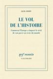 Jack Goody - Le vol de l'histoire - Comment l'Europe a imposé le récit de son passé au reste du monde.