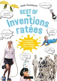 Jack Guichard - Best of des inventions ratées.