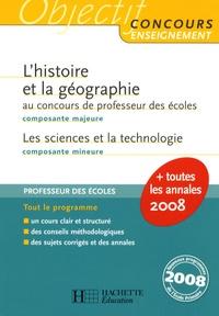 Jack Guichard et Laurent Bonnet - L'histoire et la géographie Composante majeure au concours de professeur des écoles - Les sciences et la technologie Composante mineure.