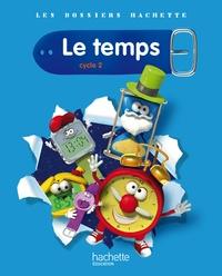 Jack Guichard et Françoise Guichard - Le temps Cycle 2 - Guide pédagogique.