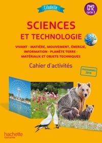 Jack Guichard - Sciences et technologie CM2 Citadelle - Cahier d'activités.