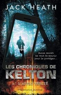 Jack Heath - Les Chroniques de Kelton Tome 1 : L'appli vérité.