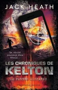 Jack Heath - Les Chroniques de Kelton Tome 2 : Portés disparus.