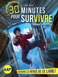 Jack Heath - Panique en altitude - 30 minutes pour survivre - tome 1.