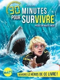Jack Heath - Piège en haute mer - 30 minutes pour survivre - tome 2.