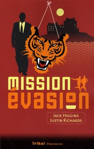 Jack Higgins et Justin Richards - Mission Evasion.