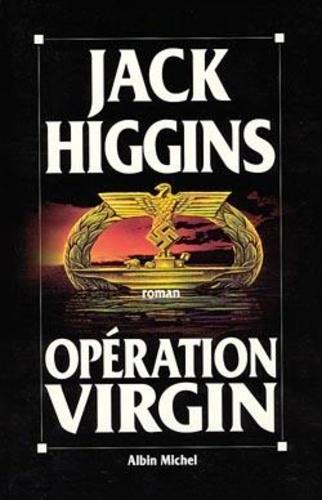 Jack Higgins - Opération Virgin.