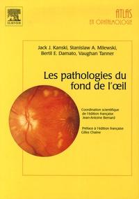 Jack-J Kanski et Stanislaw-A Milewski - Les pathologies du fond de l'oeil.