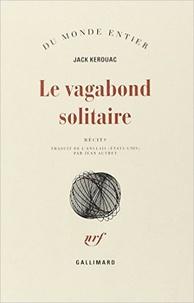 Jack Kerouac - Le vagabond solitaire.