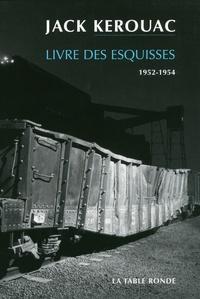 Jack Kerouac - Livre des esquisses - 1952-1954.