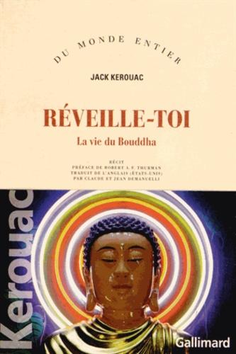 Jack Kerouac - Réveille toi - La vie du Bouddha.