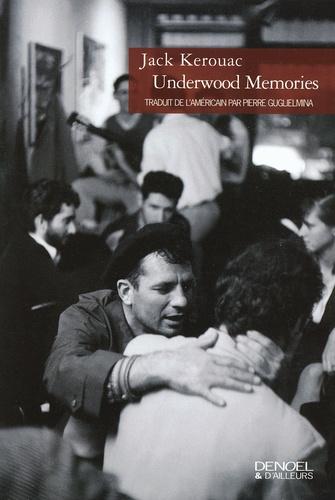 Jack Kerouac - Underwood Memories.