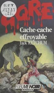 Jack Ketchum et Francine Mondoloni - Cache-cache effroyable.