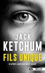 Jack Ketchum - Fils unique.
