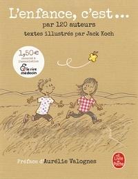 Jack Koch - L'enfance, c'est... par 120 auteurs.