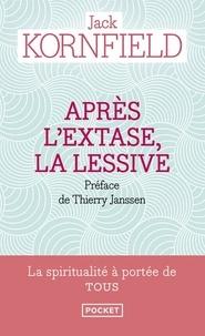 Jack Kornfield - Après l'extase, la lessive.