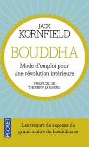 Jack Kornfield - Bouddha mode d'emploi.
